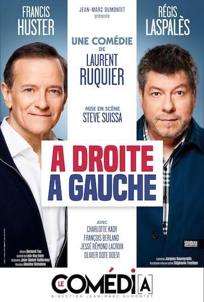 A droite, à gauche - Francis Huster, Régis Laspalès