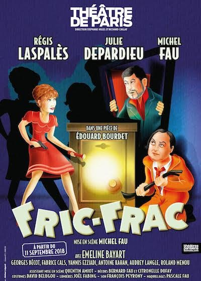 Fric Frac  avec Julie Depardieu, Michel Fau, Régis Laspalès