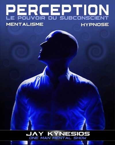 Jay Kynesios dans Perception hypnose et mentalisme