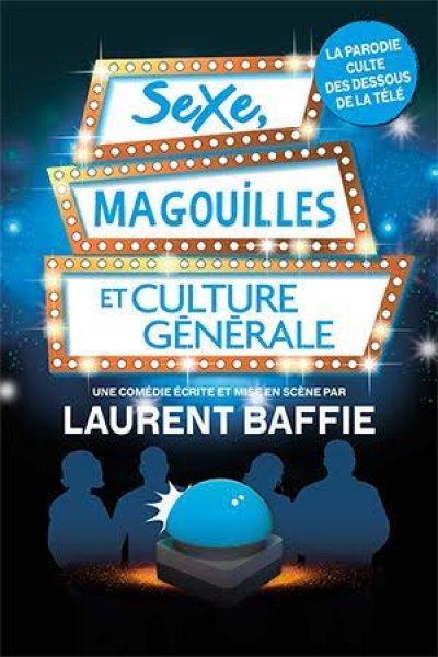 Sexe magouilles et culture générale  de Laurent Baffie